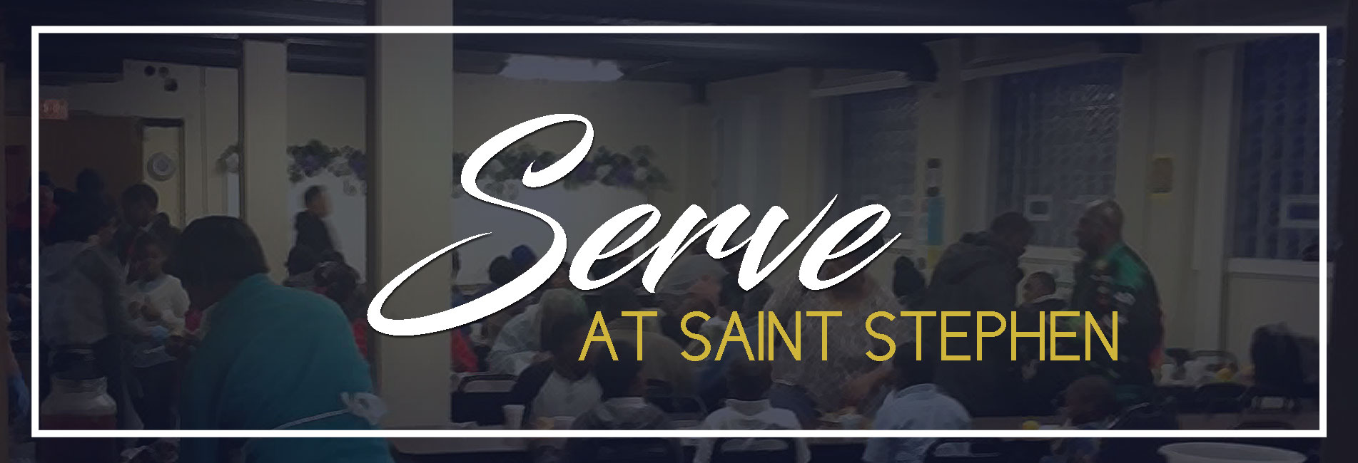 Serve at Saint Stephen